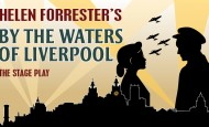 ACCLAIMED UK TOUR OF HELEN FORRESTER'S  BY THE WATERS OF LIVERPOOL RESCHEDULED TO 2021